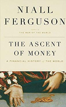 The Ascent of Money: A Financial History of the World 9781410415332