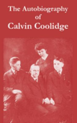 The Autobiography of Calvin Coolidge 9781410216229