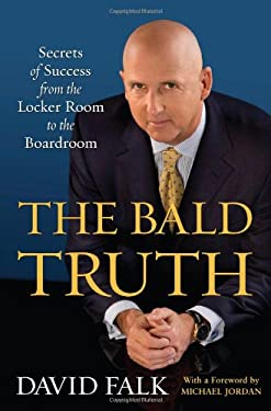 The Bald Truth: Secrets of Success from the Locker Room to the Boardroom 9781416584384