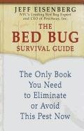 The Bed Bug Survival Guide: The Only Book You Need to Eliminate or Avoid This Pest Now 9781410439093