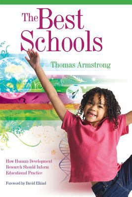 The Best Schools: How Human Development Research Should Inform Educational Practice 9781416604570