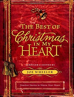 The Best of Christmas in My Heart: Timeless Stories to Warm Your Heart 9781416542223