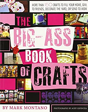 The Big-Ass Book of Crafts 9781416937852