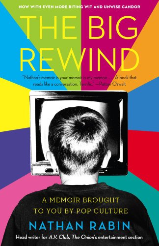The Big Rewind: A Memoir Brought to You by Pop Culture 9781416556213
