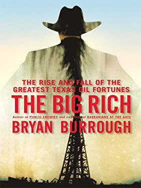 The Big Rich: The Rise and Fall of the Greatest Texas Oil Fortunes 9781410413604