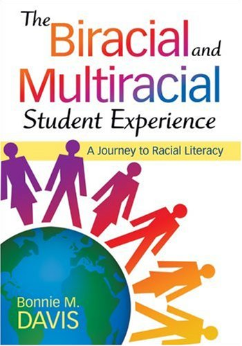 The Biracial and Multiracial Student Experience: A Journey to Racial Literacy 9781412975063