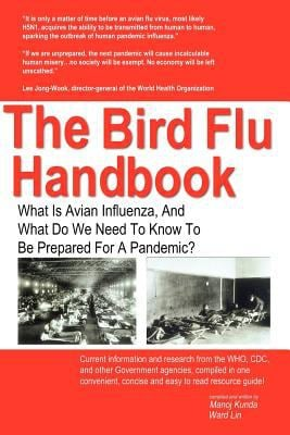 The Bird Flu Handbook: What Is Avian Influenza, and What Do We Need to Know to Be Prepared for a Pandemic? 9781411658998