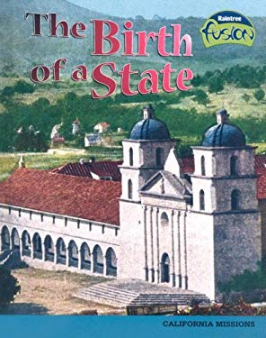 The Birth of a State: California Missions 9781410926944