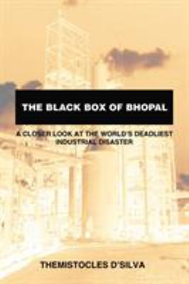 The Black Box of Bhopal the Black Box of Bhopal: A Closer Look at the World's Deadliest Industrial Disaster a Closer Look at the World's Deadliest Ind 9781412084123