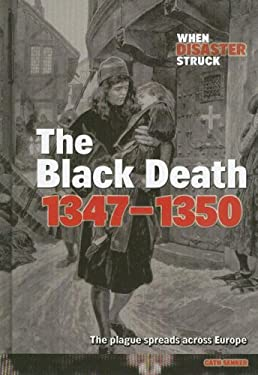 The Black Death 1347-1350: The Plague Spreads Across Europe 9781410922786