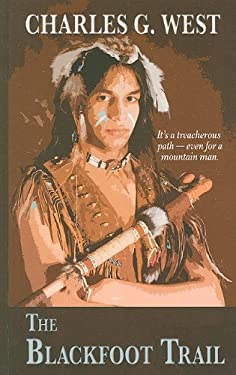 The Blackfoot Trail 9781410426017