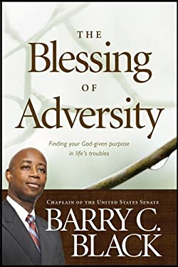 The Blessing of Adversity: Finding Your God-Given Purpose in Life's Troubles 9781414348452