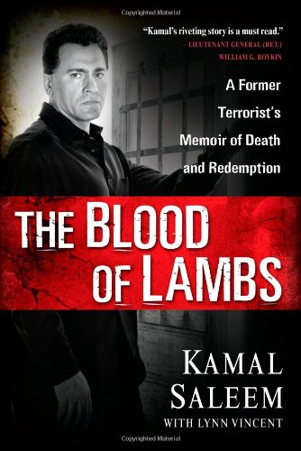 The Blood of Lambs: A Former Terrorist's Memoir of Death and Redemption 9781416577805
