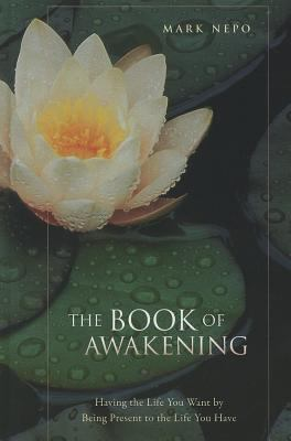The Book of Awakening: Having the Life You Want by Being Present to the Life You Have 9781410438614