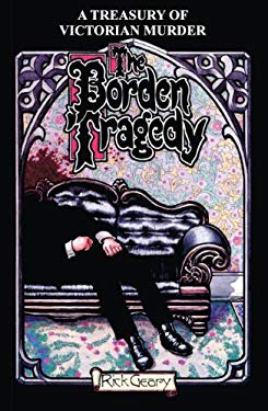 The Borden Tragedy: A Memoir of the Infamous Double Murder at Fall River, Mass, 1892 9781417627561
