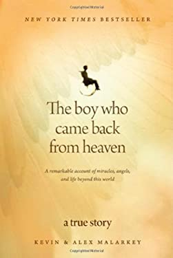 The Boy Who Came Back from Heaven: A Remarkable Account of Miracles, Angels, and Life Beyond This World 9781414336060