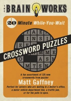 The Brain Works 20-Minute While-You Wait Crossword Puzzles 9781416206484