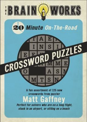 The Brain Works 20-Minute On-The-Road Traveling Crossword Puzzles 9781416206491
