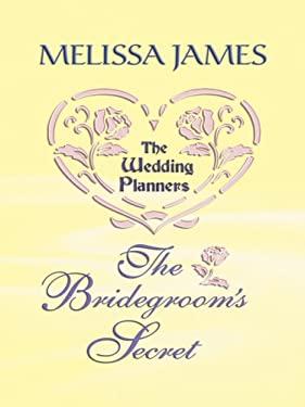 The Bridegroom's Secret 9781410409669