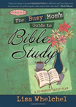 The Busy Mom's Guide to Bible Study 9781416541905