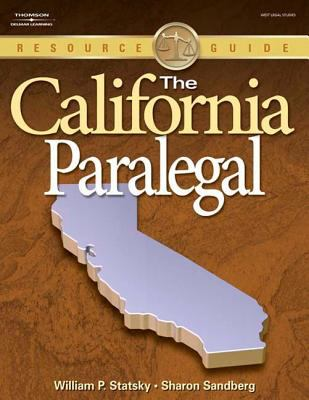 The California Paralegal: Essential Rules, Documents, and Resources 9781418012946