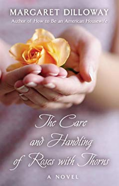 The Care and Handling of Roses with Thorns 9781410452542
