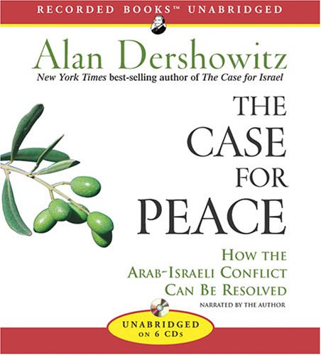 The Case for Peace: How the Arab-Israeli Conflict Can Be Resolved 9781419357411
