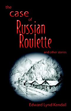 The Case of Russian Roulette 9781413478112