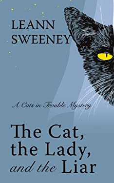 The Cat, the Lady and the Liar 9781410440921