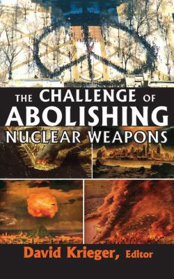 The Challenge of Abolishing Nuclear Weapons 9781412810364