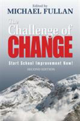 The Challenge of Change: Start School Improvement Now! 9781412953764