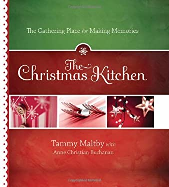 The Christmas Kitchen: The Gathering Place for Making Memories 9781416587651