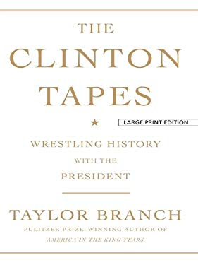 The Clinton Tapes: Wrestling History with the President 9781410420459