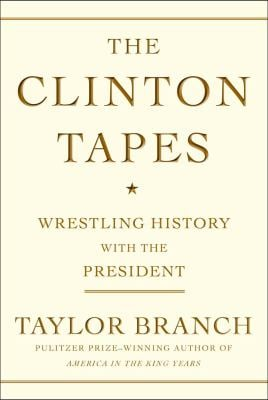 The Clinton Tapes: Wrestling History with the President 9781416543336