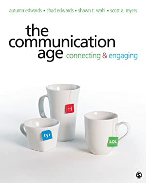 The Communication Age: Connecting and Engaging 9781412977593