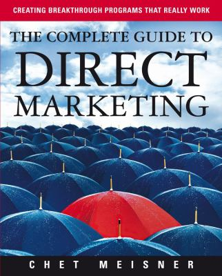 The Complete Guide to Direct Marketing: Creating Breakthrough Programs That Really Work 9781419526930