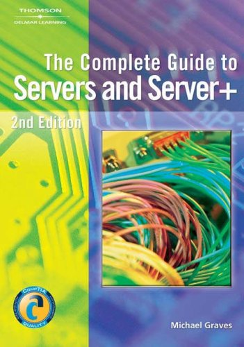 The Complete Guide to Servers and Server+