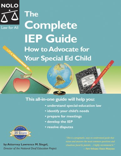 The Complete IEP Guide: How to Advocate for Your Special Ed Child 9781413301991