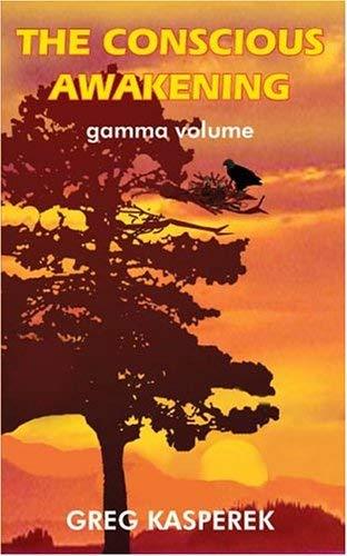 The Conscious Awakening: Gamma Volume 9781418433321