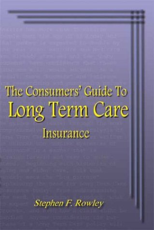The Consumers' Guide to Long Term Care Insurance 9781414038674