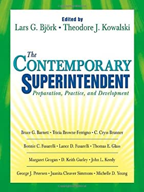 The Contemporary Superintendent: Preparation, Practice, and Development 9781412913263