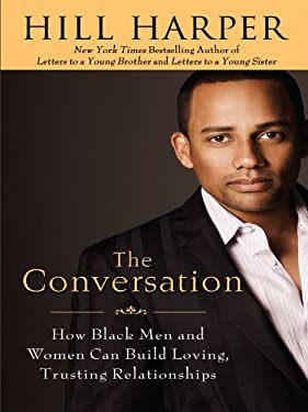 The Conversation: How Black Men and Women Can Build Loving, Trusting Relationships 9781410424228