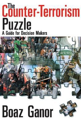 The Counter-Terrorism Puzzle: A Guide for Decision Makers 9781412806022