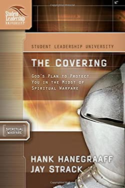 The Covering: God's Plan to Protect You in the Midst of Spiritual Warfare 9781418506001