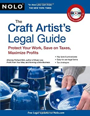 The Craft Artist's Legal Guide: Protect Your Work, Save on Taxes, Maximize Profits [With CDROM] 9781413312126