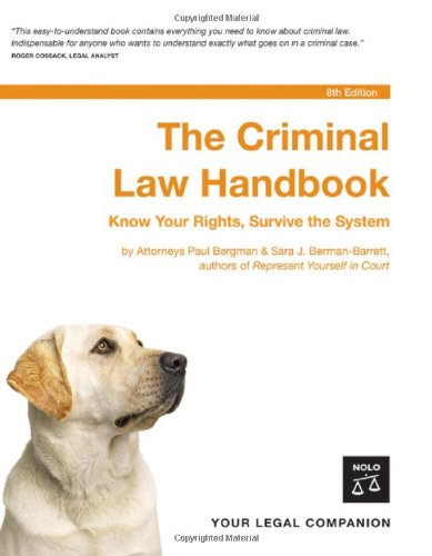 The Criminal Law Handbook: Know Your Rights, Survive the System 9781413305142