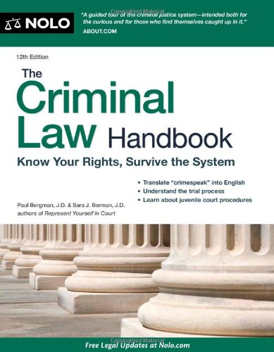 The Criminal Law Handbook: Know Your Rights, Survive the System 9781413316209