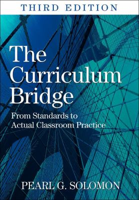 The Curriculum Bridge: From Standards to Actual Classroom Practice 9781412969840