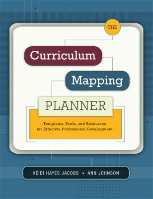 The Curriculum Mapping Planner: Templates, Tools, and Resources for Effective Professional Development 9781416608745