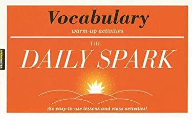 The Daily Spark: Vocabulary: 180 Easy-To-Use Lessons and Class Activities! 9781411402270